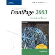 New Perspectives on Microsoft Office FrontPage 2003, Comprehensive, CourseCard Edition