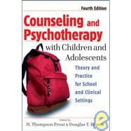 Counseling and Psychotherapy with Children and Adolescents: Theory and Practice for School and Clinical Settings, 4th Edition