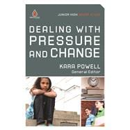 Dealing with Pressure and Change: Junior High Group Study Help young teens handle pressures they face most often!