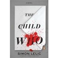 The Child Who A Novel