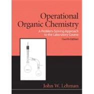 Operational Organic Chemistry : A Problem-Solving Approach to the Laboratory Course