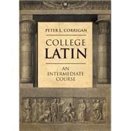 College Latin: An Intermediate Course