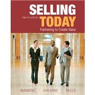Selling Today Plus NEW MyMarketingLab with Pearson eText -- Access Card Package