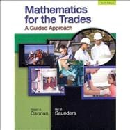Mathematics for the Trades : A Guided Approach and MyMathLab/MyStatLab -- Valuepack Access Card Package