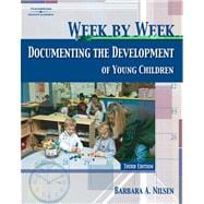 Week by Week Documenting the Development of Young Children
