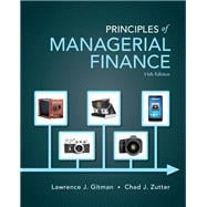 Principles of Managerial Finance Plus NEW MyFinanceLab with Pearson eText -- Access Card Package