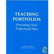Teaching Portfolios : Presenting Your Professional Best