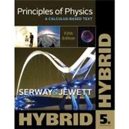 Principles of Physics : A Calculus-Based Text, Hybrid