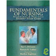 Fundamentals of Nursing: Standards and Practice : Student Study Guide