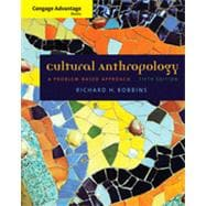 Cengage Advantage Books: Cultural Anthropology: A Problem-Based Approach, 5th Edition