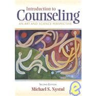 Introduction to Counseling : An Art and Science Perspective