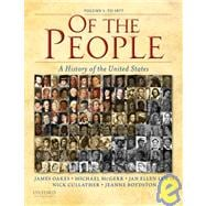 Of the People A History of the United States: Volume I: to 1877