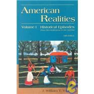 American Realities Historical Episodes: From the First Settlements to the Civil War