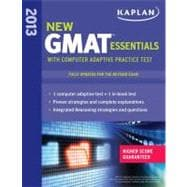 Kaplan New GMAT Essentials with Online Practice Test 2013 : Everything You Need to Score Higher