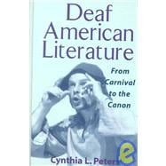 Deaf American Literature : From Carnival to the Canon