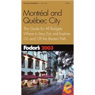 Montreal and Quebec 2003 : The Guide for All Budgets, with Maps and Travel Tips