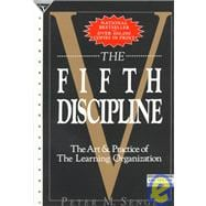 Fifth Discipline : The Art and Practice of the Learning Organization