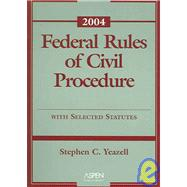 Federal Rules of Civil Procedure  2004: with Selected Statutes