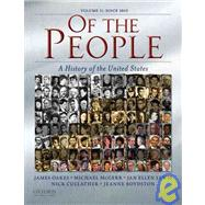 Of the People A History of the Unites States: Volume II: Since 1865