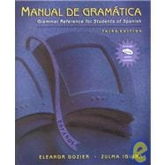 Manual de Gramatica : Grammar Reference for Students of Spanish (High School Version)