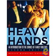 Heavy Hands : An Introduction to the Crimes of Family Violence