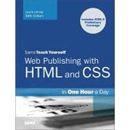 Sams Teach Yourself Web Publishing with HTML and CSS in One Hour a Day Includes New HTML5 Coverage