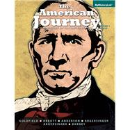 The American Journey a History of the United States, Volume 1 (To 1865)