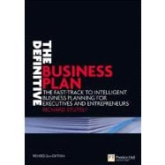 The Definitive Business Plan The fast track to intelligent business planning for executives and entrepreneurs