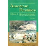 American Realities: Historical Episodes : From Reconstruction to the Present