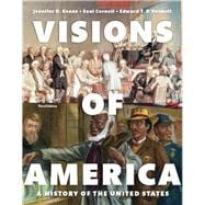 Visions of America A History of the United States, Volume One Plus NEW MyHistoryLab without Pearson eText -- Access Card Package
