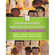 Developmentally Appropriate Curriculum Best Practices in Early Childhood Education with Enhanced Pearson eText -- Access Card Package