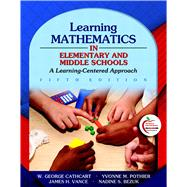 Learning Mathematics in Elementary and Middle Schools : A Learner-Centered Approach