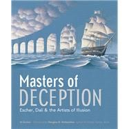 Masters of Deception Escher, Dalí & the Artists of Optical Illusion