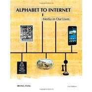 Alphabet to Internet : Media in Our Lives
