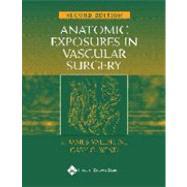 Anatomic Exposures in Vascular Surgery