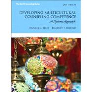 Developing Multicultural Counseling Competence : A Systems Approach