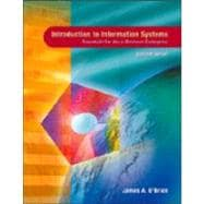 Introduction to Information Systems: Essentials for the E-Business Enterprise