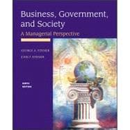 Business, Government, and Society: A Managerial Perspective : Text and Cases