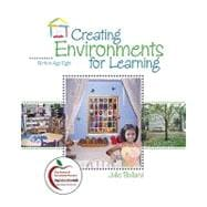 Creating Environments for Learning : Birth to Age Eight (with MyEducationLab)