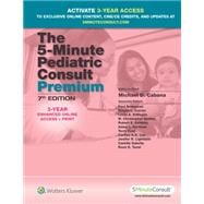 The 5-Minute Pediatric Consult Premium 3-YEAR Enhanced Online Access + Print