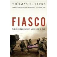Fiasco : The American Military Adventure in Iraq