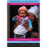 Window on Humanity : A Concise Introduction to General Anthropology