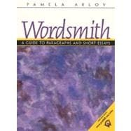 Wordsmith : A Guide to Paragraphs and Short Essays