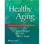 Healthy Aging Principles and Clinical Practice for Clinicians
