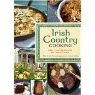 Irish Country Cooking More than 100 Recipes for Today's Table