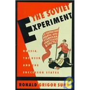 Soviet Experiment : Russia, the U. S. S. R. , and the Successor States