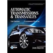 Today�s Technician Automatic Transmissions and Transaxles Classroom Manual and Shop Manual