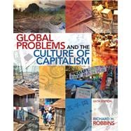 Global Problems and the Culture of Capitalism Plus MySearchLab with eText -- Access Card Package