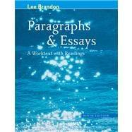 Paragraphs and Essays A Worktext with Readings