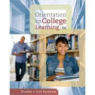 Orientation to College Learning, 6th Edition